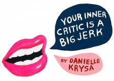 Your Inner Critic Is A Big Jerk (Creative Tricks for Pushing Past That Annoying Voice)