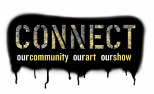 CONNECT: our community, our art, our show