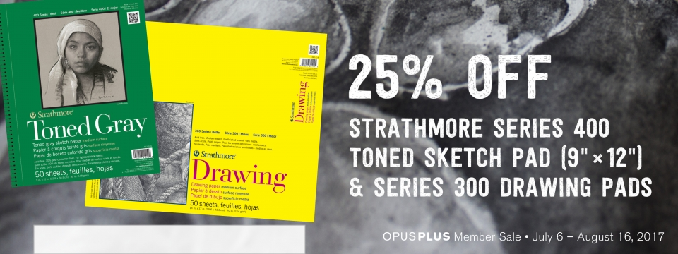 25% off Strathmore 300 Series Drawing Pads and Series 400 Toned Pads