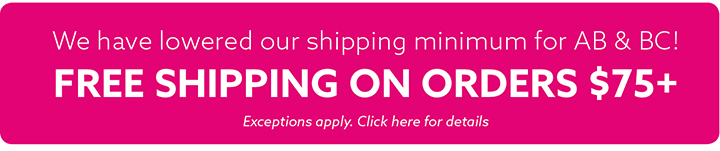We've Lowered Our Shipping Minimum for AB & BC!