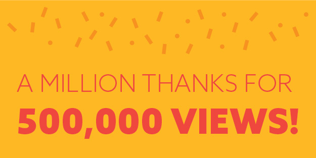A million thanks for 500,000 views!