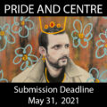 2021 Pride and Centre Exhibition - In-Gallery and Online